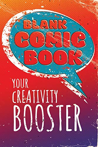 Blank Comic Book - Your Creativity Booster: Comic Notebook For Kids And Adults - 6x9 inches, 120 pages wich blank strips