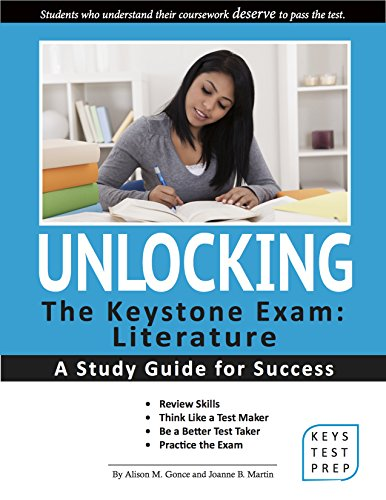 Unlocking The Keystone Exam: Literature A Study Guide for Success