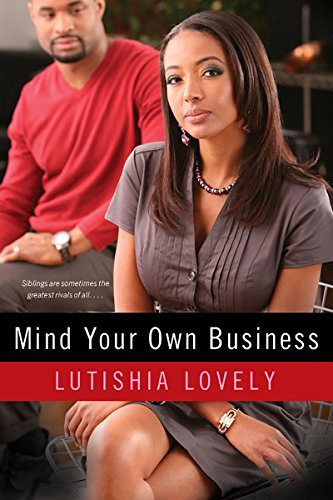 Mind Your Own Business (Business Series Book 2) by [Lutishia Lovely]
