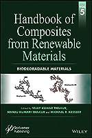 Handbook of Composites from Renewable Materials, Biodegradable Materials (Handbook of Composites from Renewable Materials (Volume 5))