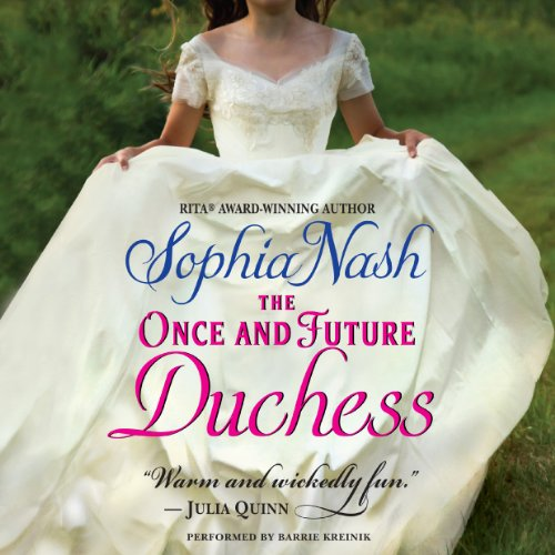 The Once and Future Duchess Audiobook By Sophia Nash cover art