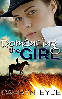 Romancing the Girl by [Camryn Eyde]