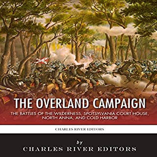 The Overland Campaign: The Battles of the Wilderness, Spotsylvania Court House, North Anna, and Cold Harbor audiobook cover art