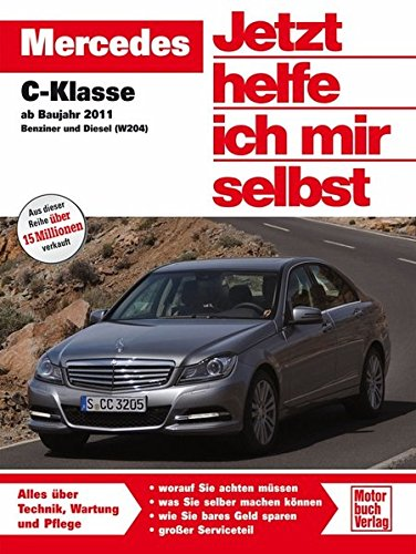 Mercedes C-Klasse   ab Baujahr 2011: Benziner und Diesel (Jetzt helfe ich mir selbst)