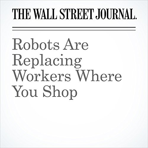 Robots Are Replacing Workers Where You Shop audiobook cover art
