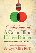 Confessions of a Color-Blind House Painter (English Edition)