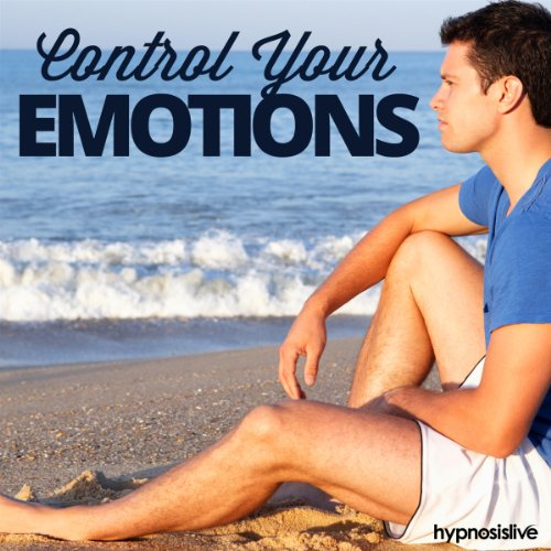 Control Your Emotions Hypnosis audiobook cover art