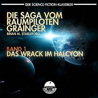 Die Saga vom Raumpiloten Grainger - Das Wrack im Halcyon                   Autor:                                                                                                                                 Brian M. Stableford                               Sprecher:                                                                                                                                 Gordon Piedesack                      Spieldauer: 5 Std. und 49 Min.     90 Bewertungen     Gesamt 4,0