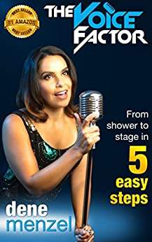 The Voice Factor - From Shower To Stage In 5 Easy Steps by [Dene Menzel]