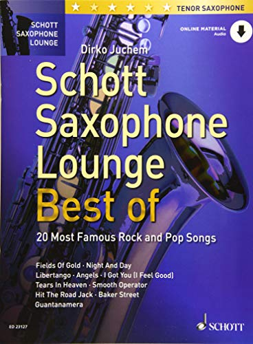 Schott Saxophone Lounge - BEST OF: 20 Most Famous Rock and Pop Songs. Tenor-Saxophon. Ausgabe mit Online-Audiodatei.