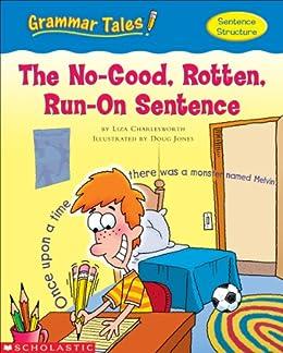 Grammar Tales: The No-Good, Rotten, Run-on Sentence by [Liza Charlesworth]