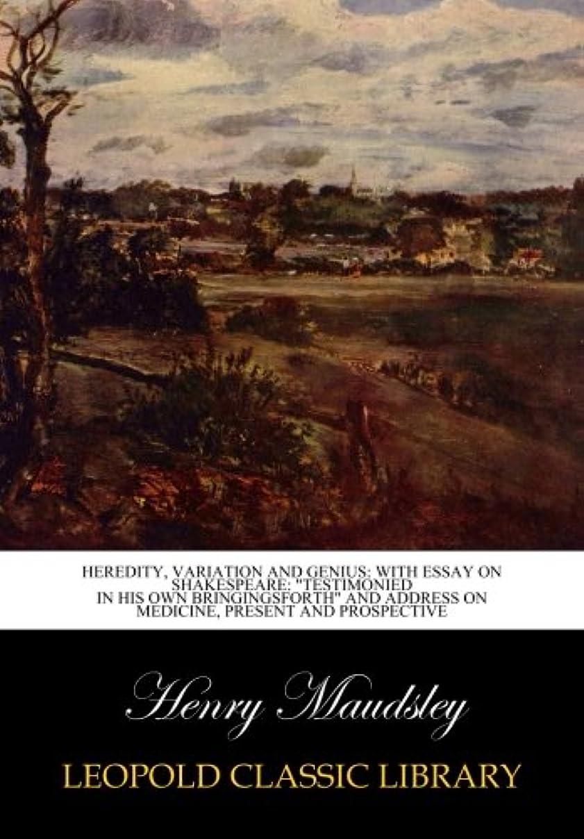 サイトスポークスマン失速Heredity, variation and genius: with essay on Shakespeare: