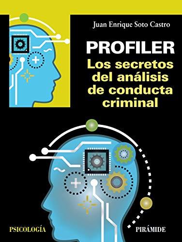 Profiler. Los secretos del análisis de conducta criminal (Psicología) (Spanish Edition)
