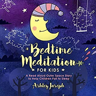 A Bedtime Meditation for Kids: A Read Aloud Outer Space Story to Help Children Fall to Sleep audiobook cover art