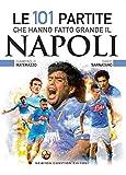 Le 101 partite che hanno fatto grande il Napoli...