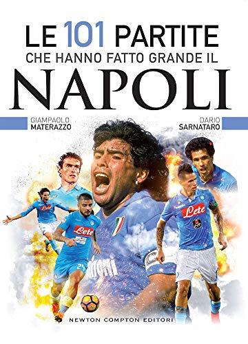 Le 101 partite che hanno fatto grande il Napoli