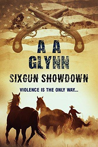 Sixgun Showdown by [A A Glynn]