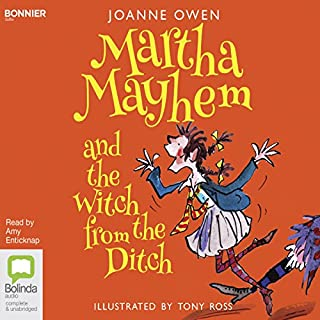 Martha Mayhem and the Witch from the Ditch     Martha Mayhem, Book 1              By:                                                                                                                                 Joanne Owen                               Narrated by:                                                                                                                                 Amy Enticknap                      Length: 2 hrs and 52 mins     Not rated yet     Overall 0.0