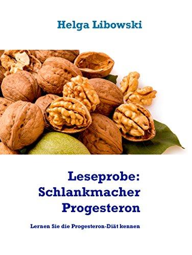 Leseprobe: Schlankmacher Progesteron: Lernen Sie die Progesteron-Diät kennen