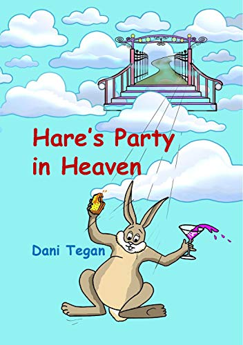 Hare's Party in Heaven (Hare's Adventures by Dani Tegan Book 1) (English Edition)