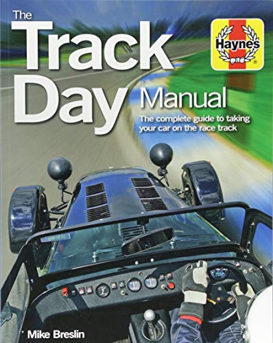 Track Day Manual: The complete guide to taking your car on the race track (Haynes Manuals)