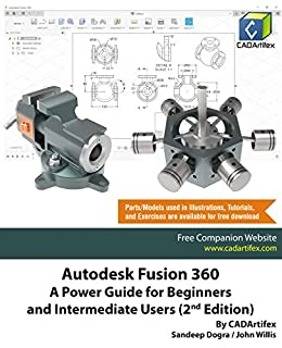 Autodesk Fusion 360: A Power Guide for Beginners and Intermediate Users (2nd Edition) by [CADArtifex, John Willis, Sandeep Dogra]