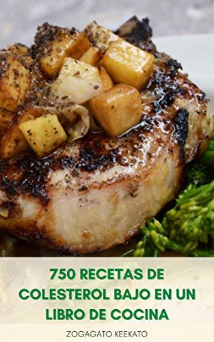 750 Recetas De Colesterol Bajo En Un Libro De Cocina : Desayuno,...