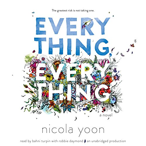 Everything, Everything                   By:                                                                                                                                 Nicola Yoon                               Narrated by:                                                                                                                                 Bahni Turpin,                                                                                        Robbie Daymond                      Length: 6 hrs and 44 mins     3,360 ratings     Overall 4.5