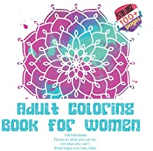 Adult Coloring Book for Women 100 Mandalas - Focus on what you can do, not what you can't. Small steps turn into miles.