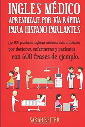 Ingles Medico: Aprendizaje Via Rapida Anglo Parlantes: