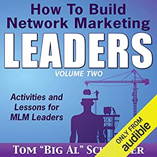 How to Build Network Marketing Leaders Volume Two     Activities and Lessons for MLM Leaders              By:                                                                                                                                 Tom