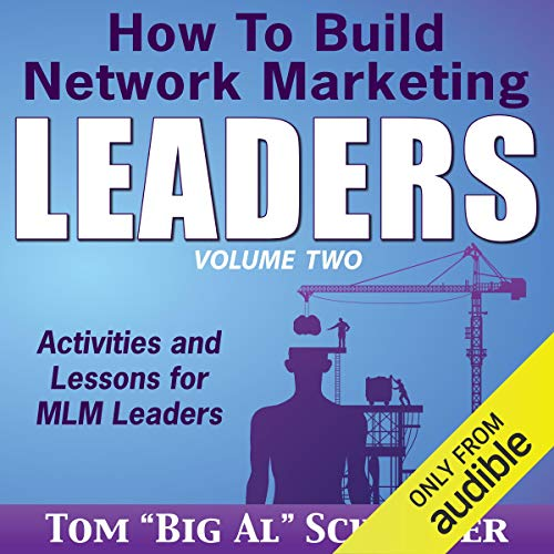 "How to Build Network Marketing Leaders Volume Two Audiobook By Tom ""Big Al"" Schreiter cover art"