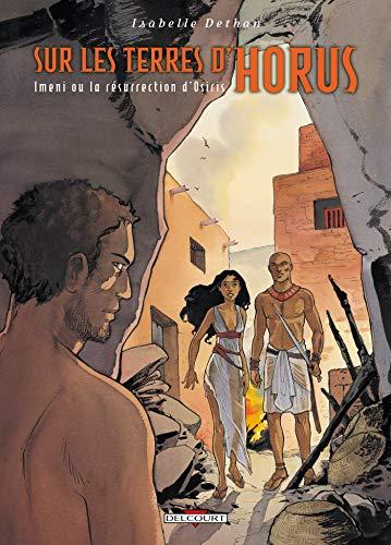 Sur les Terres d'Horus T08: Imeni ou la résurrection d'Osiris