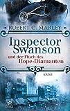 Inspector Swanson und der Fluch des Hope-Diamanten: Ein viktorianischer Krimi (Inspector Swanson: Baker Street Bibliothek 1)