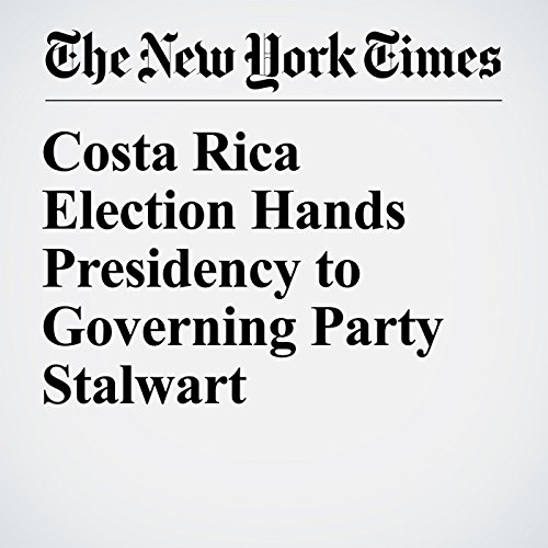 Costa Rica Election Hands Presidency to Governing Party Stalwart copertina
