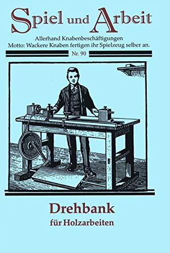 Drehbank (Drechselbank) selber bauen: Anleitung zum Selbstbau mit einfachen Mitteln