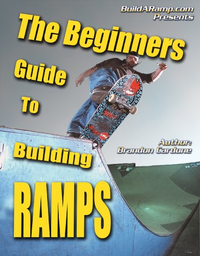 The Beginner's Guide To Building Ramps (English Edition)