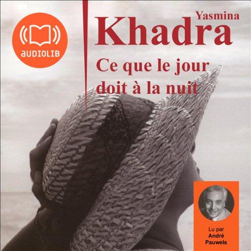 YASMINA KHADRA - CE QUE LE JOUR DOIT À LA NUIT [MP3 128KBPS]