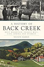 A History of Back Creek: Bent Mountain, Poages Mill, Cave Spring and Starkey (Brief History)