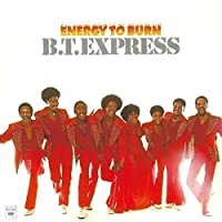 Energy to Burn + 3 by B.T. EXPRESS (2016-03-23)