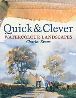 Quick And Clever Watercolor Landscapes: Watercolour Landscapes