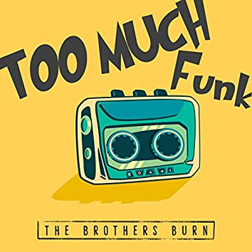 Too Much Funk