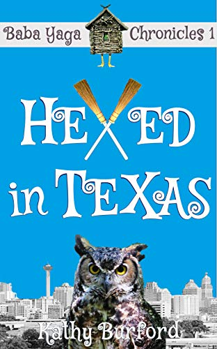 Hexed in Texas: A Humorous Fantasy by Kathy Burford