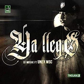 Ya Llego (feat. Unex MSC)