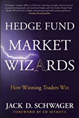 Hedge Fund Market Wizards: How Winning Traders Win Kindle Edition