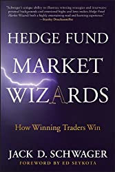 Hedge Fund Market Wizards: How Winning Traders Win by Jack Schwager