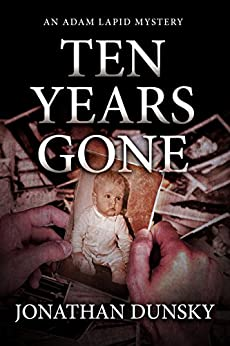 Ten Years Gone (Adam Lapid Historical Mysteries Book 1) by [Jonathan Dunsky]