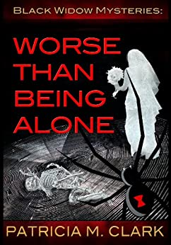 Worse Than Being Alone by [Patricia Clark]