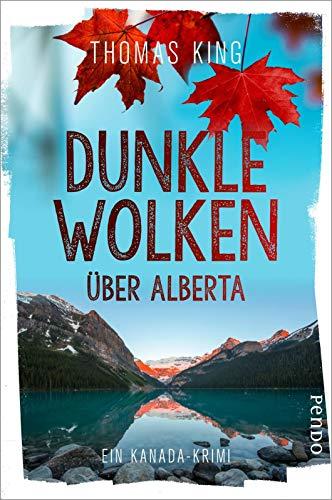 Dunkle Wolken über Alberta: Ein Kanada-Krimi
