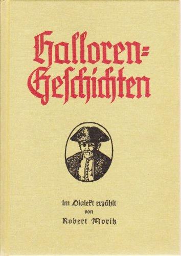 Halloren-Geschichten. im Dialekt erzählt (Schriften und Quellen zur Kulturgeschichte des Salzes, Band VIII)